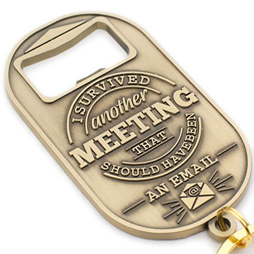 """Gift for Boss or Coworker -""""I Survived Another Meeting That Should Have Been an Email"""" Keychain and Bottle Opener"""